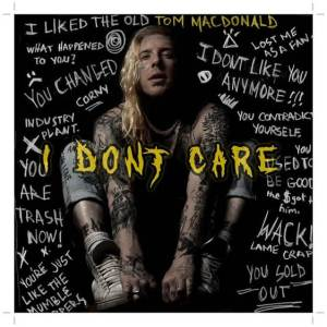 Tom MacDonald - I Dont Care