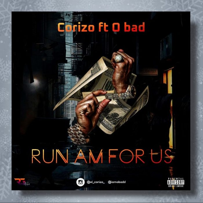 Corizo Ft. O bad - Run Am for us
