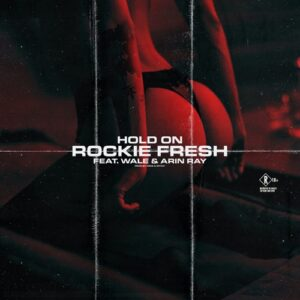 Rockie Fresh Ft. Wale & Arin Ray - Hold On