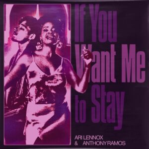 Ari Lennox Ft. Anthony Ramos - If You Want Me To Stay