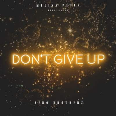 Melisa Peter Ft. Afro Brotherz - Don't Give Up