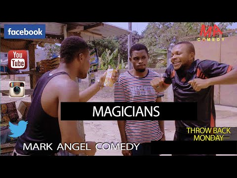 MAGICIANS (Mark Angel Comedy) (Throw Back Monday)