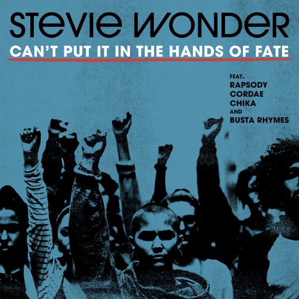 Stevie Wonder Ft. Rapsody, Cordae, Chika & Busta Rhymes - Can't Put It In The Hands Of Fate