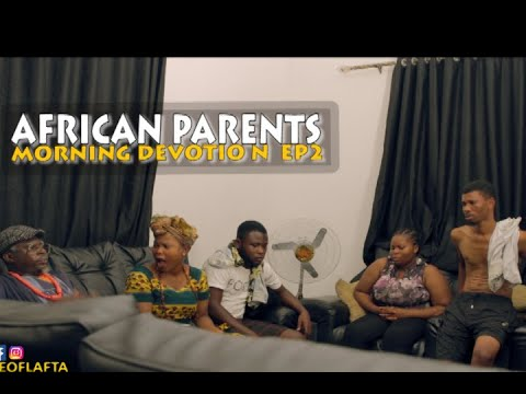 AFRICAN PARENTS MORNING DEVOTION EP2