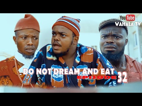 DO NOT DREAM AND EAT - Ft MC DEV COMEDY-OGA LANDLORD and Clean House Comedy - EPISODE 33 - WAHALATV