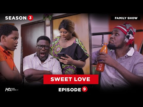 Sweet Love - Family Show (Episode 9)