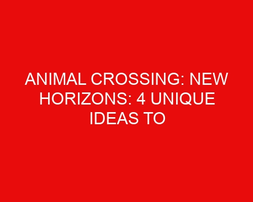 Animal Crossing: New Horizons: 4 Unique Ideas to Enhance your Island