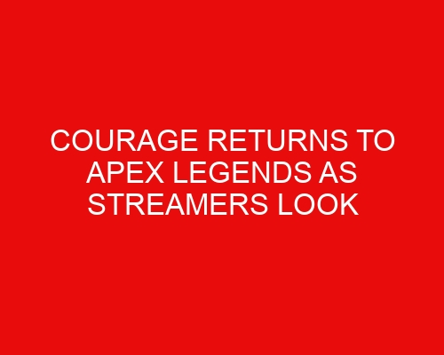 CouRage Returns to Apex Legends as Streamers Look For a Warzone Alternative
