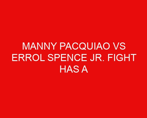 Manny Pacquiao vs Errol Spence Jr. Fight Has a Venue for August 21st
