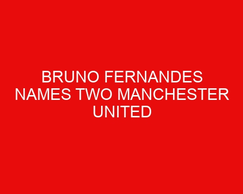 Bruno Fernandes names two Manchester United youngsters who are set for 'brilliant future'