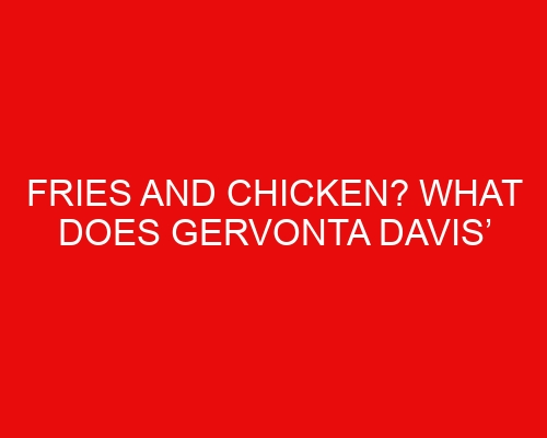 Fries and Chicken? What Does Gervonta Davis' Diet Look Like?