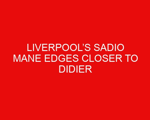 Liverpool's Sadio Mane edges closer to Didier Drogba record following goal in Burnley win