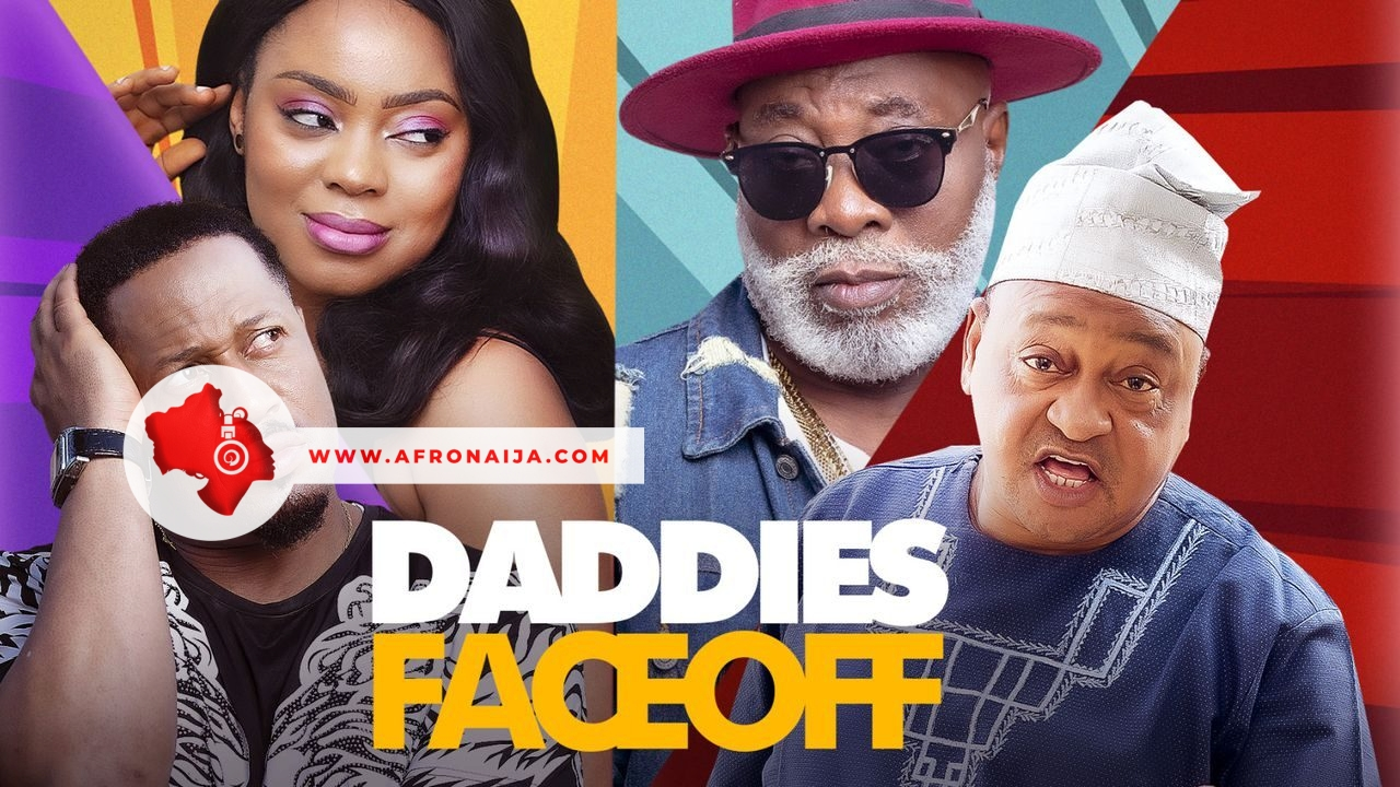 Daddies Face Off - Nollywood Movie