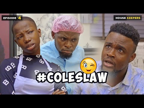 COLESLAW - EPISODE 4   HOUSE KEEPERS SERIES (Mark Angel Comedy)